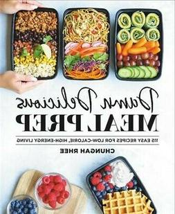 Damn Delicious Meal Prep : 115 Easy Recipes for Low-calorie,