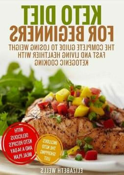 Keto Diet For Beginners:The Complete Guide To Losing Weight