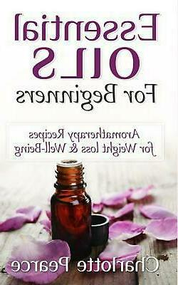 Essential Oils For Beginners: Aromatherapy Recipes for Weigh