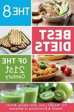 The 8 Best Diets of the 21st Century: For Weight Loss, Anti-
